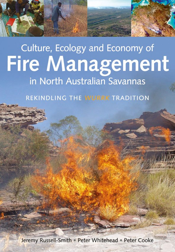 Culture, Ecology and Economy of Fire Management in North Australian Savannas book cover image